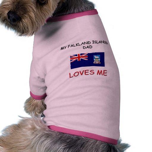 Mi PAPÁ del ISLEÑO de MALVINAS me ama Camisas De Perritos
