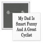 Mi papá es divertido elegante y un gran ciclista pin