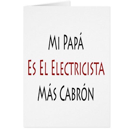 Mi Papa Es El Electricista Mas Cabron Greeting Card