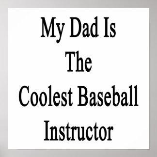 Mi papá es el instructor más fresco del béisbol poster