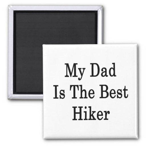Mi papá es el mejor caminante imán cuadrado