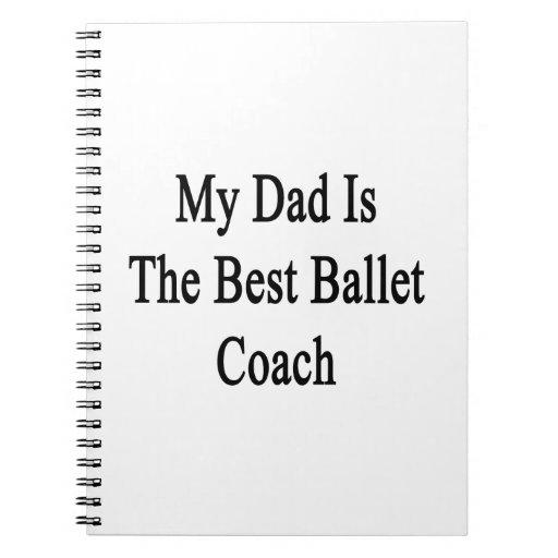 Mi papá es el mejor coche del ballet libreta espiral