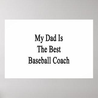 Mi papá es el mejor entrenador de béisbol poster