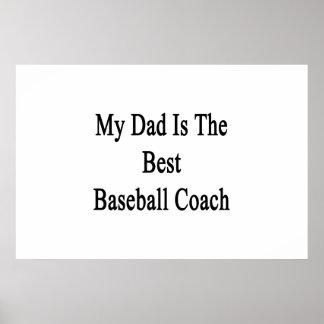 Mi papá es el mejor entrenador de béisbol impresiones