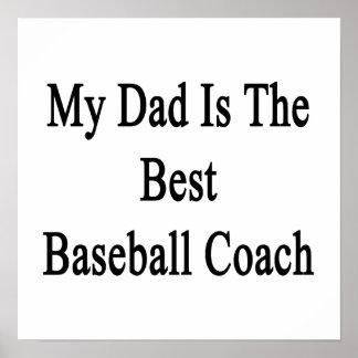 Mi papá es el mejor entrenador de béisbol posters