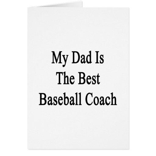 Mi papá es el mejor entrenador de béisbol felicitación