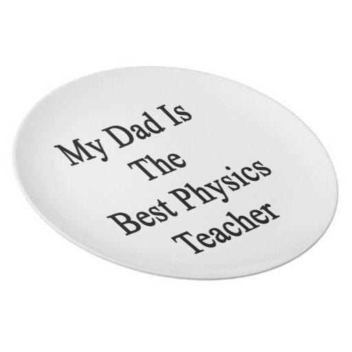 Mi papá es el mejor profesor de la física platos