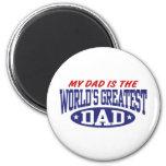 Mi papá es el papá más grande del mundo imán de frigorífico