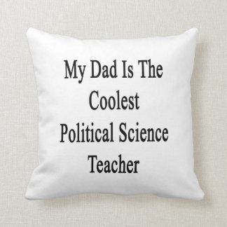 Mi papá es el profesor de ciencias político más fr cojines