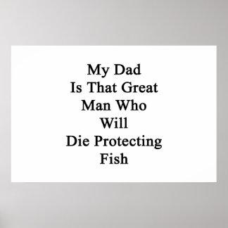 Mi papá es ese gran hombre que morirá el proteger posters