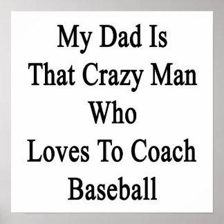 Mi papá es ese hombre loco que ama entrenar Baseba Impresiones