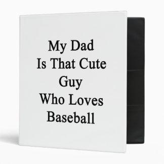 Mi papá es ese individuo lindo que ama béisbol