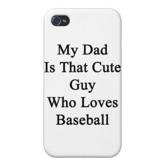 Mi papá es ese individuo lindo que ama béisbol iPhone 4 cobertura