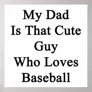 Mi papá es ese individuo lindo que ama béisbol impresiones