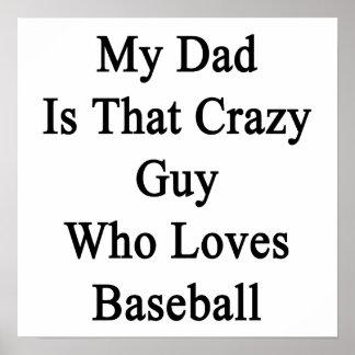Mi papá es ese individuo loco que ama béisbol poster