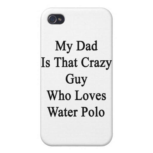 Mi papá es ese individuo loco que ama water polo iPhone 4/4S fundas