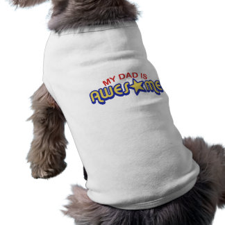 Mi papá es impresionante camisa de perro