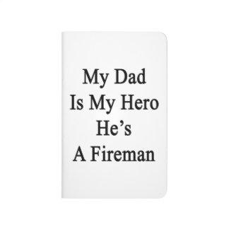 Mi papá es mi héroe que él es bombero cuaderno