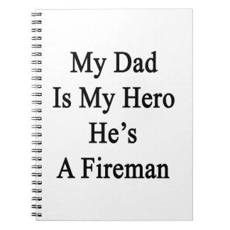 Mi papá es mi héroe que él es bombero libros de apuntes