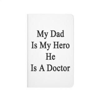 Mi papá es mi héroe que él es doctor