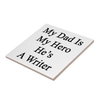 Mi papá es mi héroe que él es escritor azulejos ceramicos