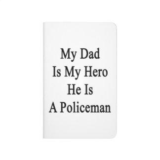 Mi papá es mi héroe que él es policía cuaderno