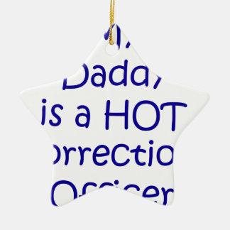 Mi papá es oficial de correcciones caliente adorno de cerámica en forma de estrella