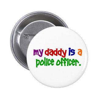 Mi papá es oficial de policía 1 (primario) pin redondo de 2 pulgadas