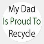 Mi papá es orgulloso reciclar pegatina redonda