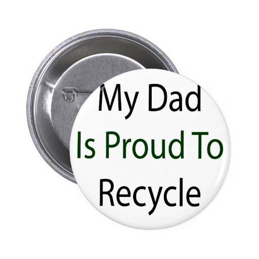 Mi papá es orgulloso reciclar pin