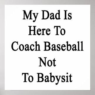 Mi papá está aquí entrenar béisbol para no cuid lo poster