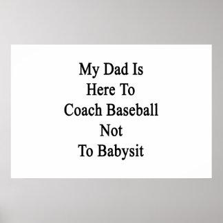 Mi papá está aquí entrenar béisbol para no cuid lo impresiones