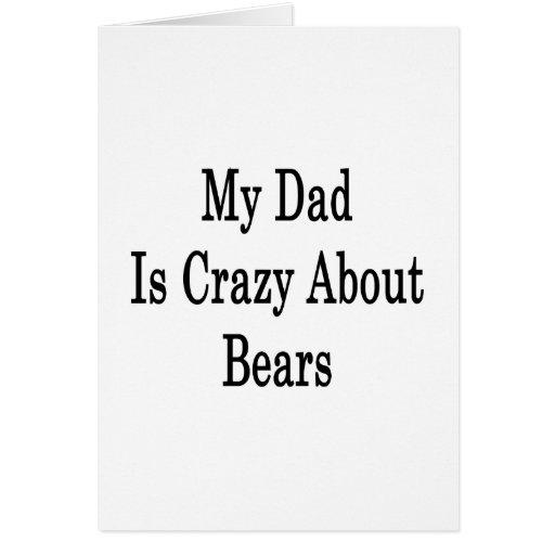 Mi papá está loco por osos tarjeton