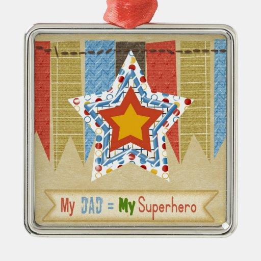 Mi papá iguala a mi superhéroe, el día de padre adorno navideño cuadrado de metal