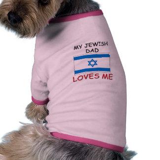 Mi PAPÁ JUDÍO me ama Camisetas Mascota