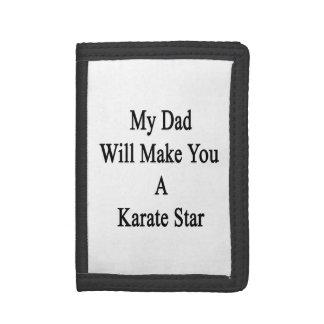 Mi papá le hará una estrella del karate