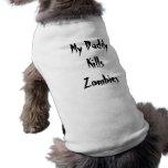 Mi papá mata al perro T de los zombis Camiseta De Perrito