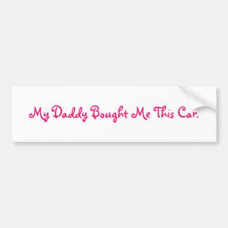 Mi papá me compró este coche etiqueta de parachoque