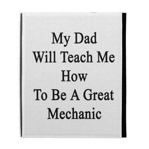 Mi papá me enseñará a cómo ser gran mecánico