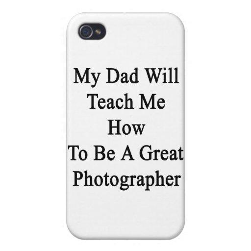 Mi papá me enseñará a cómo ser un gran Photographe iPhone 4 Coberturas
