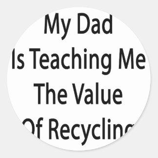 Mi papá me está enseñando al valor del reciclaje pegatina redonda