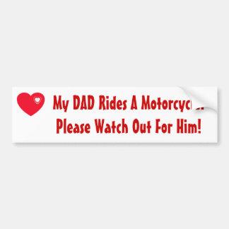 ¡Mi papá monta una motocicleta! Mire para él Etiqueta De Parachoque