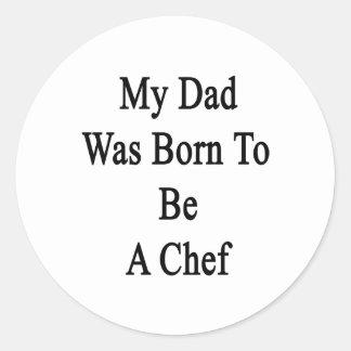 Mi papá nació ser cocinero pegatina redonda