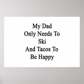 Mi papá necesita solamente esquiar y Tacos a ser Póster
