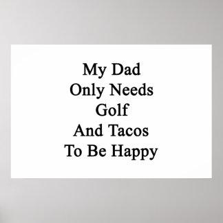 Mi papá necesita solamente golf y el Tacos ser Póster