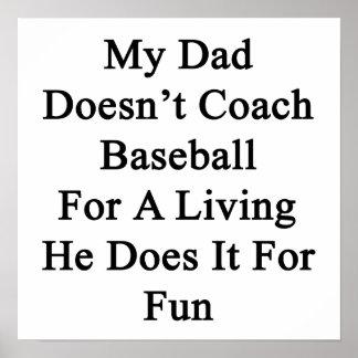 Mi papá no entrena el béisbol para la vida de A qu Poster