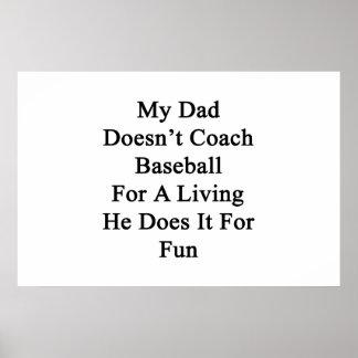 Mi papá no entrena el béisbol para la vida de A qu Posters