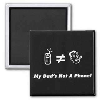 Mi papá no es un teléfono imán cuadrado