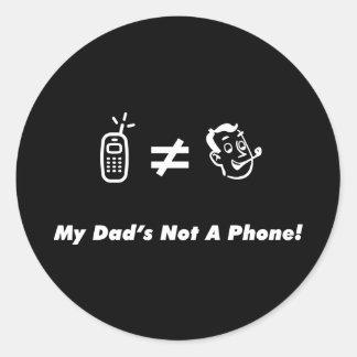 Mi papá no es un teléfono pegatina redonda