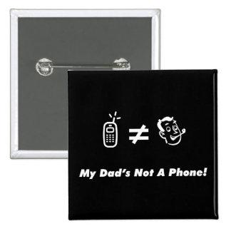 Mi papá no es un teléfono pins